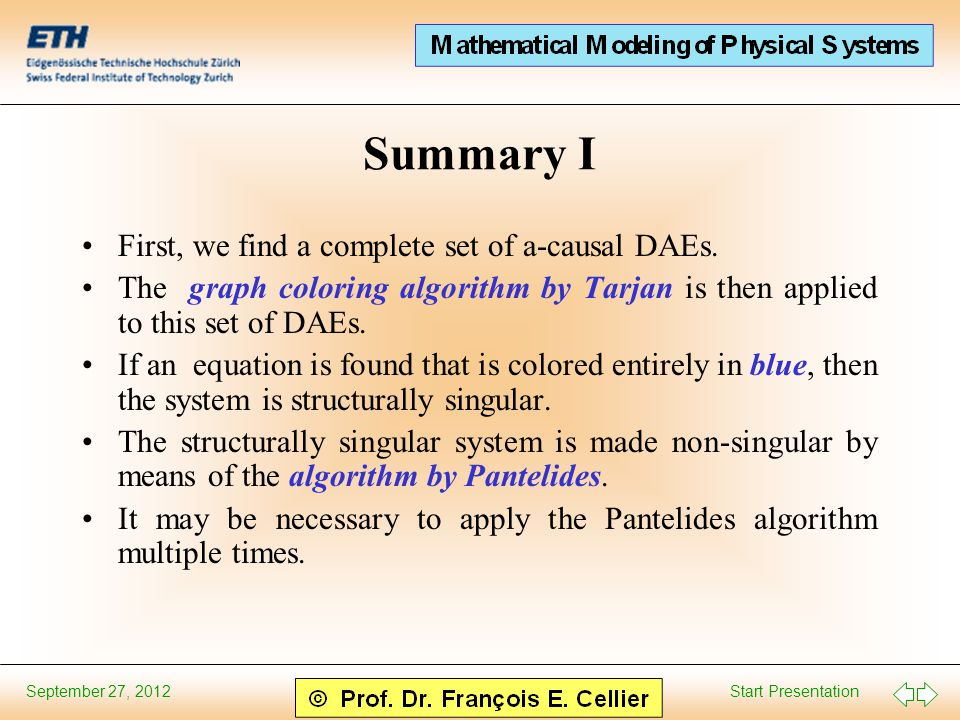 Start Presentation September 27, 2012 Summary I First, we find a complete set of a-causal DAEs.