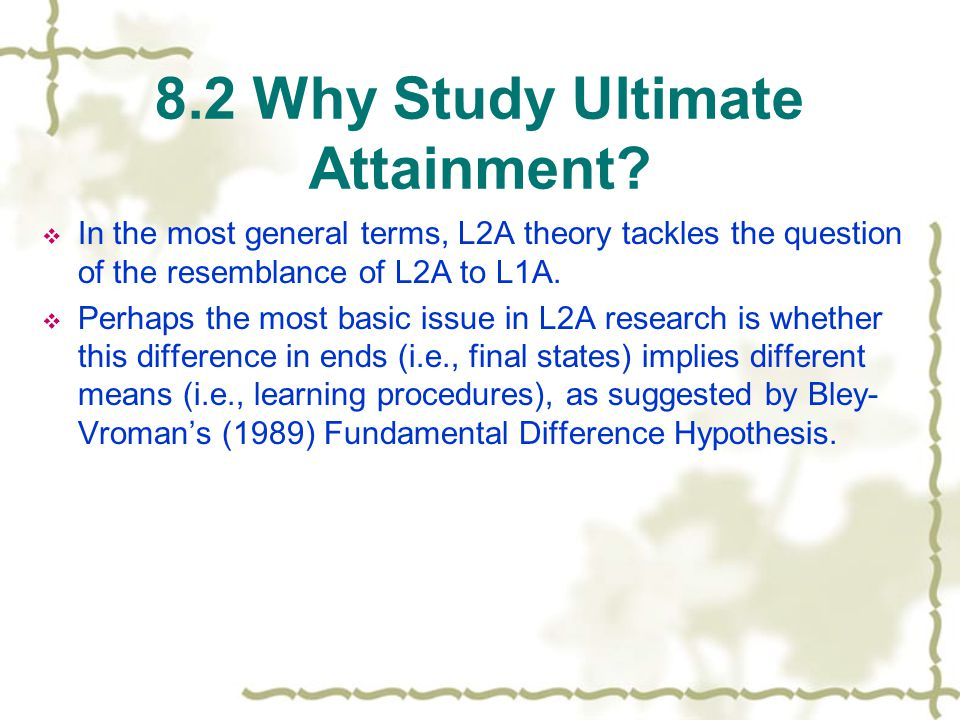 8.2 Why Study Ultimate Attainment.