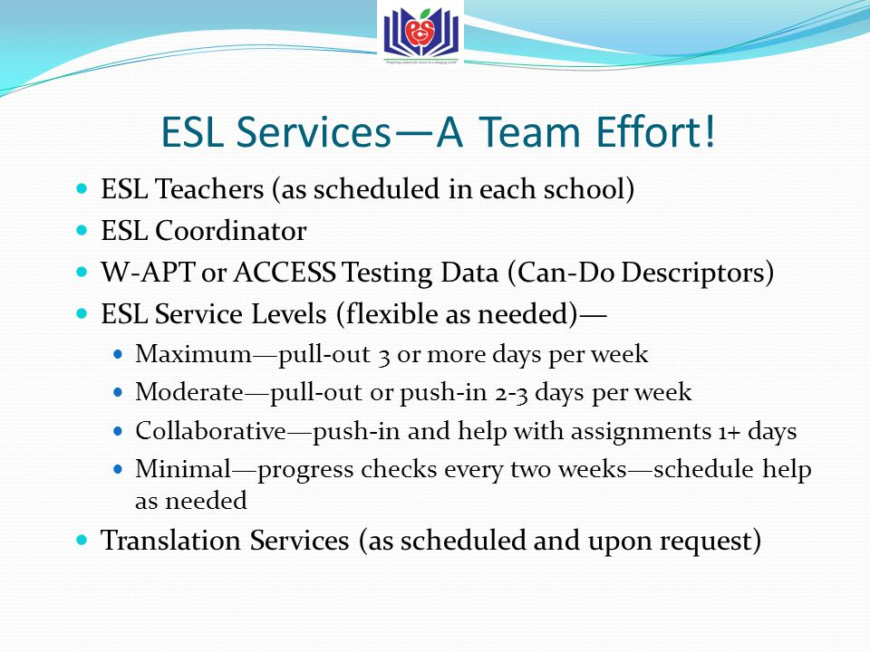 ESL Services—A Team Effort.
