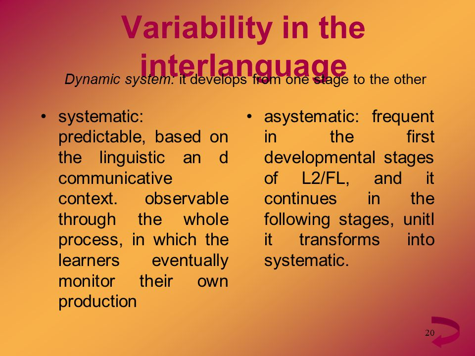 20 systematic: predictable, based on the linguistic an d communicative context.