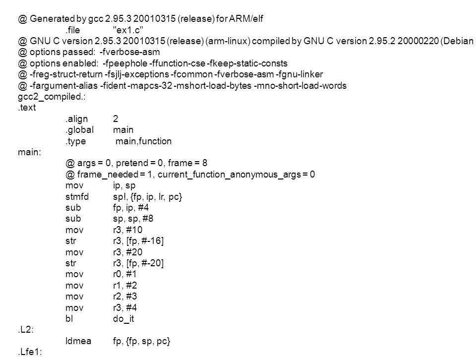 @ Generated by gcc 2.95.3 20010315 (release) for ARM/elf.file ex1.c @ GNU C version 2.95.3 20010315 (release) (arm-linux) compiled by GNU C version 2.95.2 20000220 (Debian GNU/Linux).