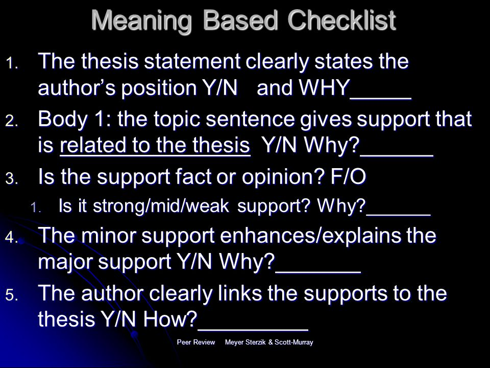 Peer Review Meyer Sterzik & Scott-Murray Surface Checklists Based on level and proficiency (number of checks) Capitalization, indentation, headings, font, bold, punctuation, word forms, sentence structures, parallelism, paragraphs, referencing etc… Include what the students should know, but also have a 'new' focus (known to new).