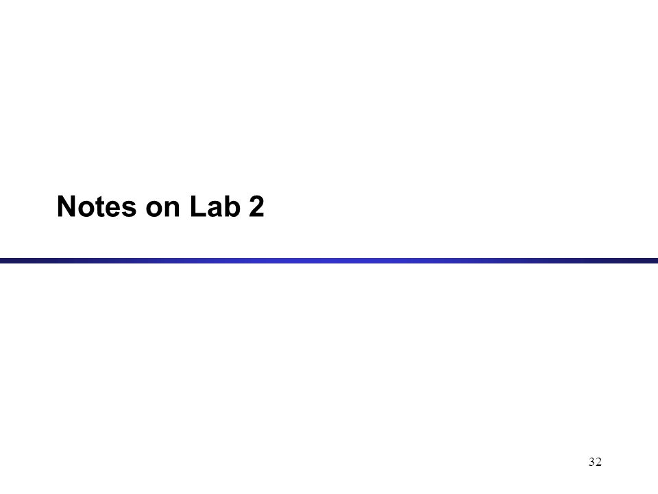 32 Notes on Lab 2