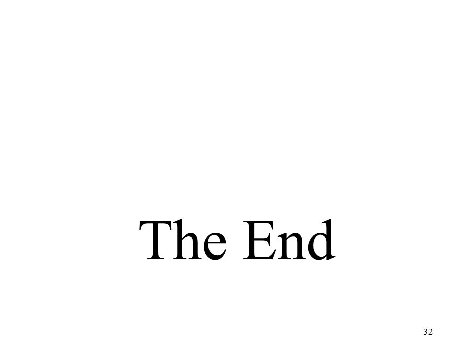 32 The End