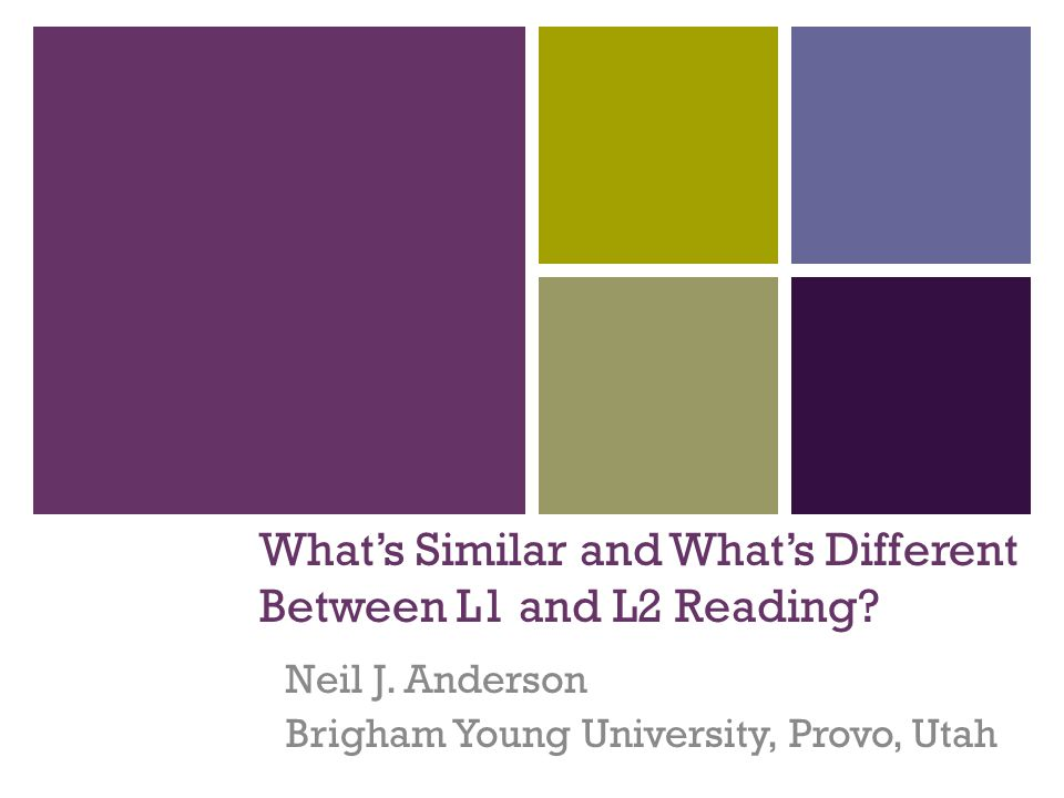 What's Similar and What's Different Between L1 and L2 Reading.