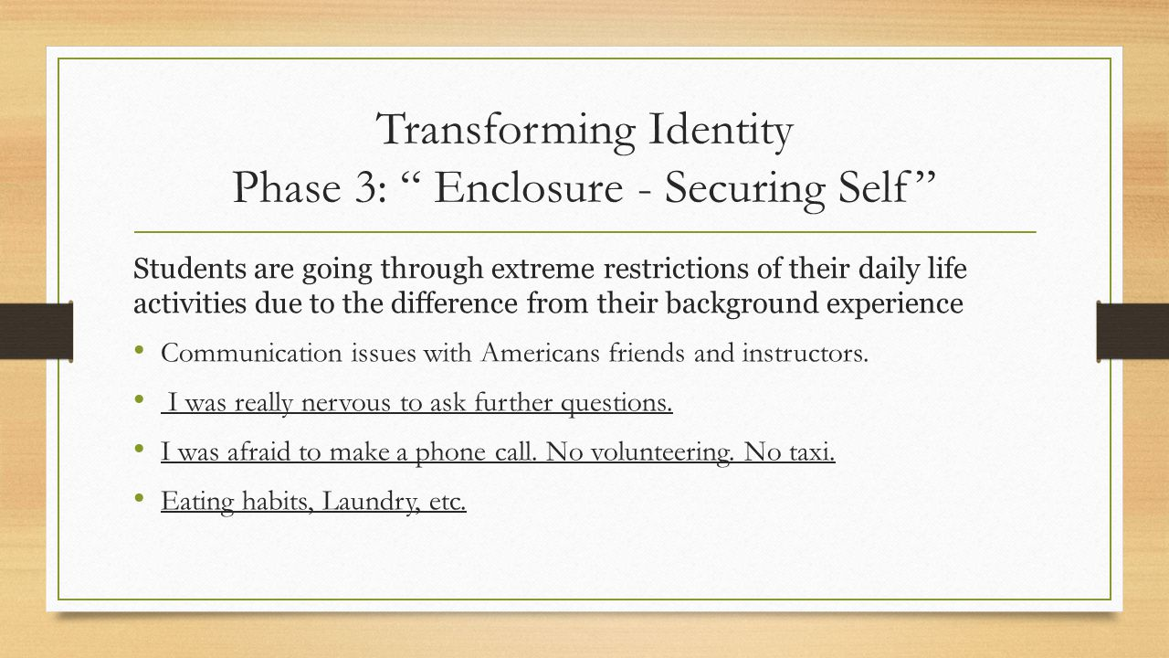 """Transforming Identity Phase 3: """" Enclosure - Securing Self"""" Students are going through extreme restrictions of their daily life activities due to the"""