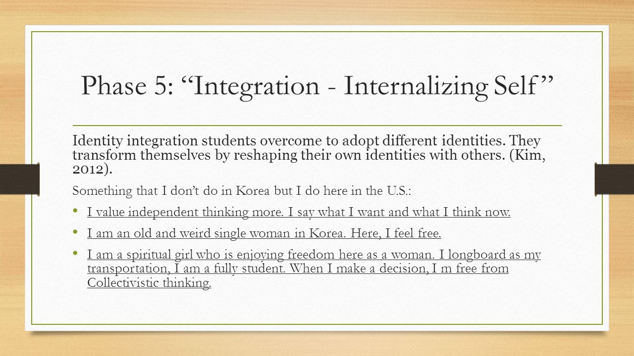 Phase 5: Integration - Internalizing Self Identity integration students overcome to adopt different identities.