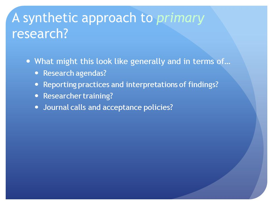A synthetic approach to primary research.