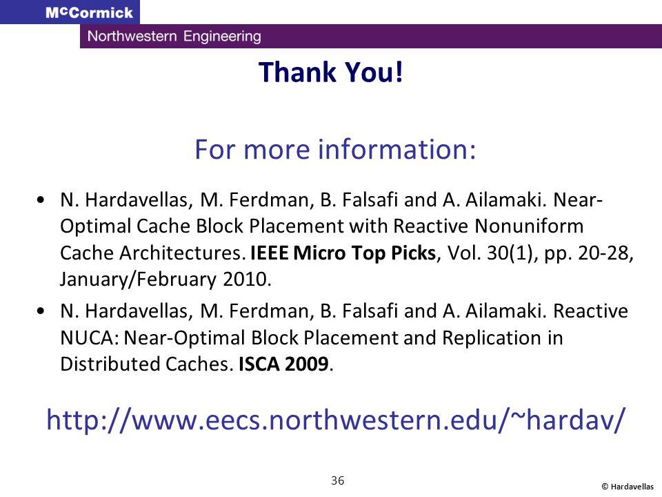 For more information: http://www.eecs.northwestern.edu/~hardav/ © Hardavellas 36 Thank You! N. Hardavellas, M. Ferdman, B. Falsafi and A. Ailamaki. Ne