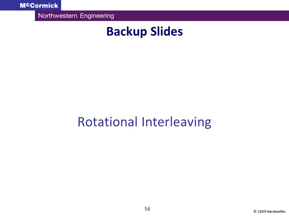 © 2009 Hardavellas 56 Backup Slides Rotational Interleaving