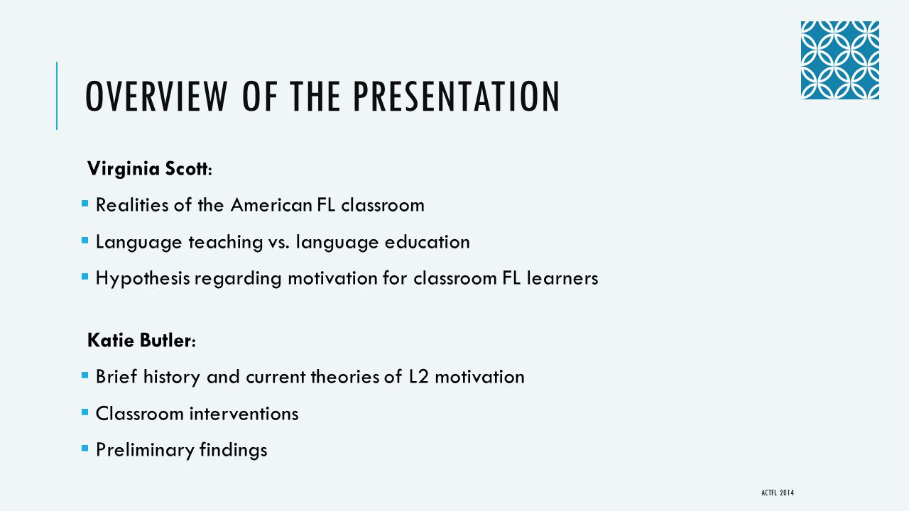 OVERVIEW OF THE PRESENTATION Virginia Scott:  Realities of the American FL classroom  Language teaching vs.