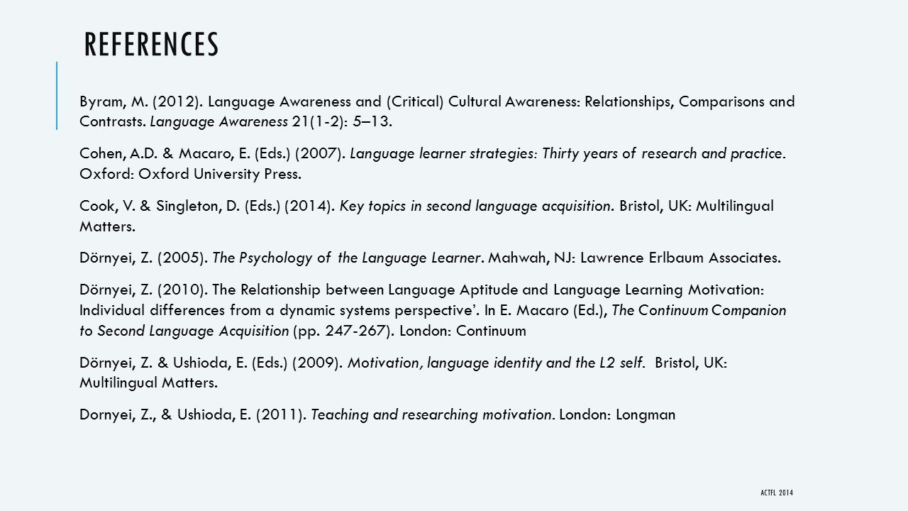 REFERENCES Byram, M. (2012). Language Awareness and (Critical) Cultural Awareness: Relationships, Comparisons and Contrasts. Language Awareness 21(1-2