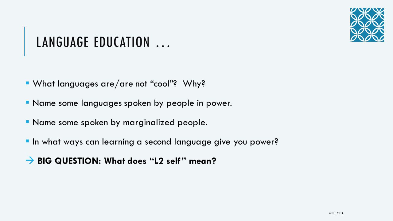 LANGUAGE EDUCATION …  What languages are/are not cool .