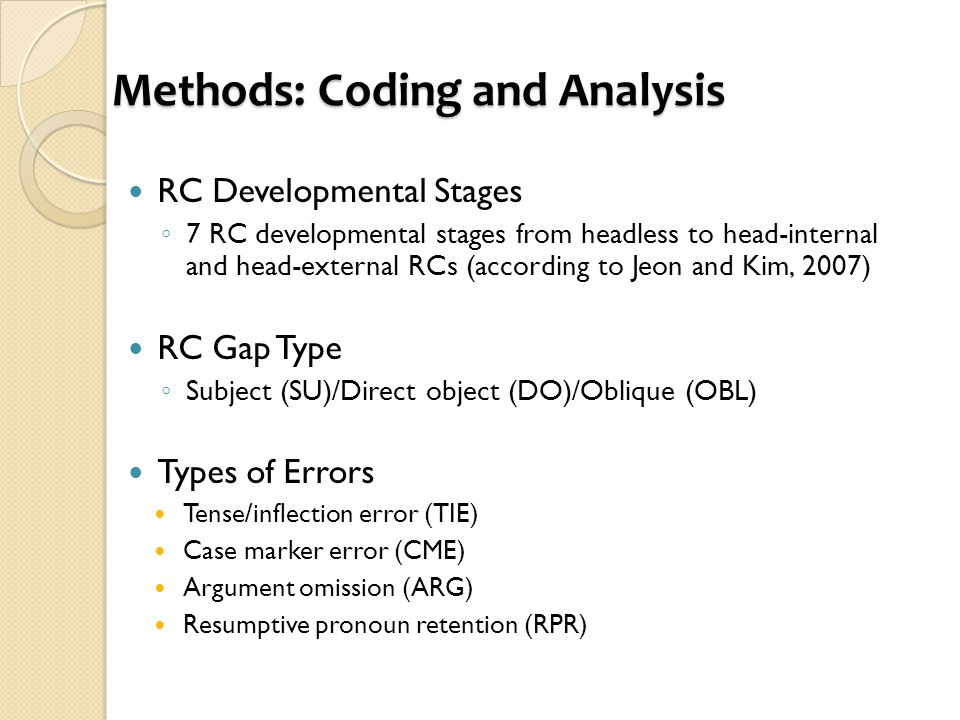 Methods: Coding and Analysis RC Developmental Stages ◦ 7 RC developmental stages from headless to head-internal and head-external RCs (according to Je