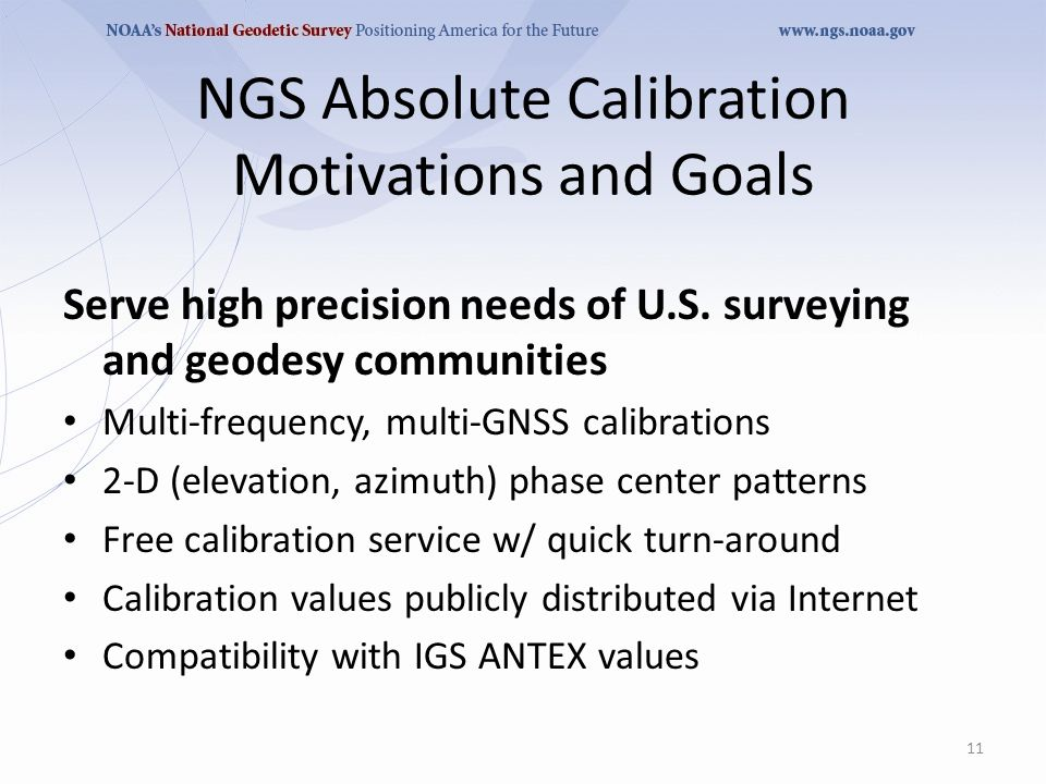 NGS Absolute Calibration Motivations and Goals Serve high precision needs of U.S.