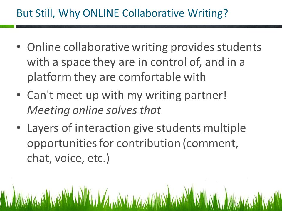But Still, Why ONLINE Collaborative Writing.