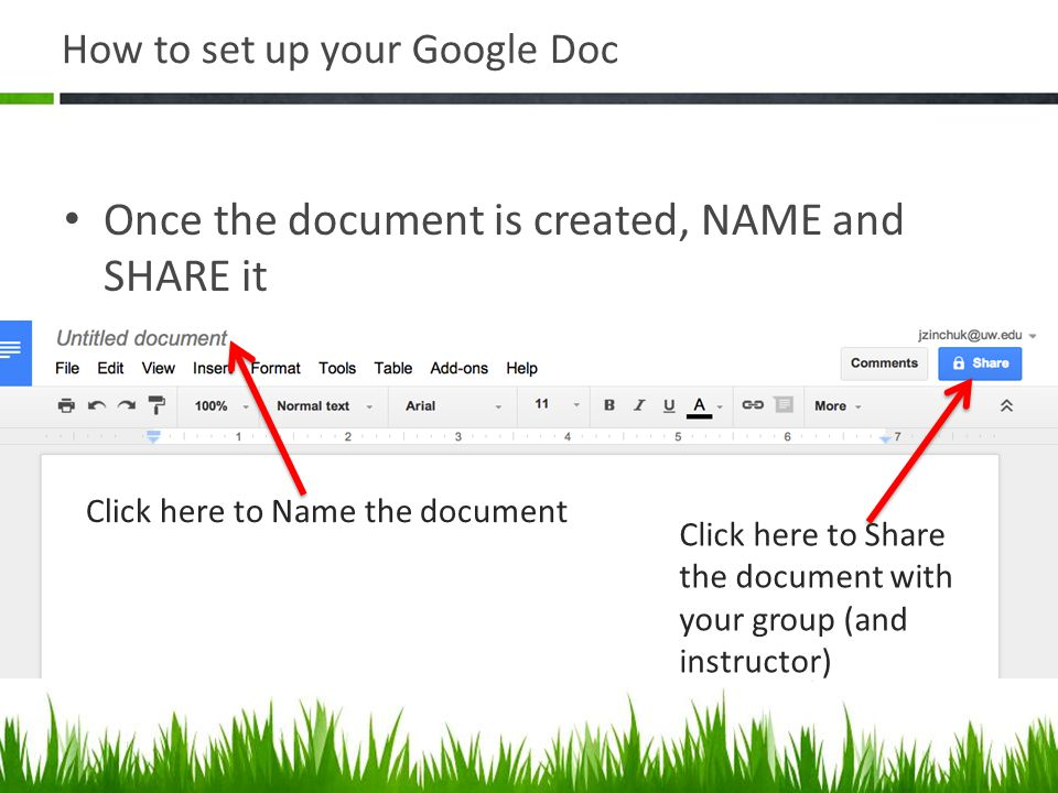 How to set up your Google Doc Once the document is created, NAME and SHARE it Click here to Name the document Click here to Share the document with your group (and instructor)