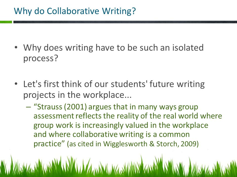 Why do Collaborative Writing. Why does writing have to be such an isolated process.