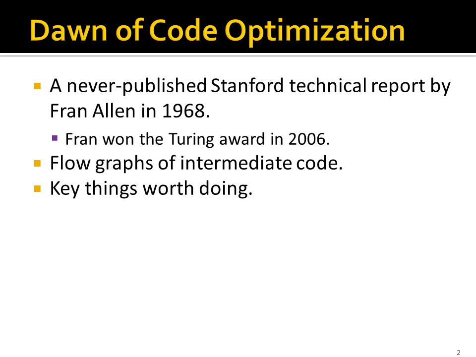 2  A never-published Stanford technical report by Fran Allen in 1968.