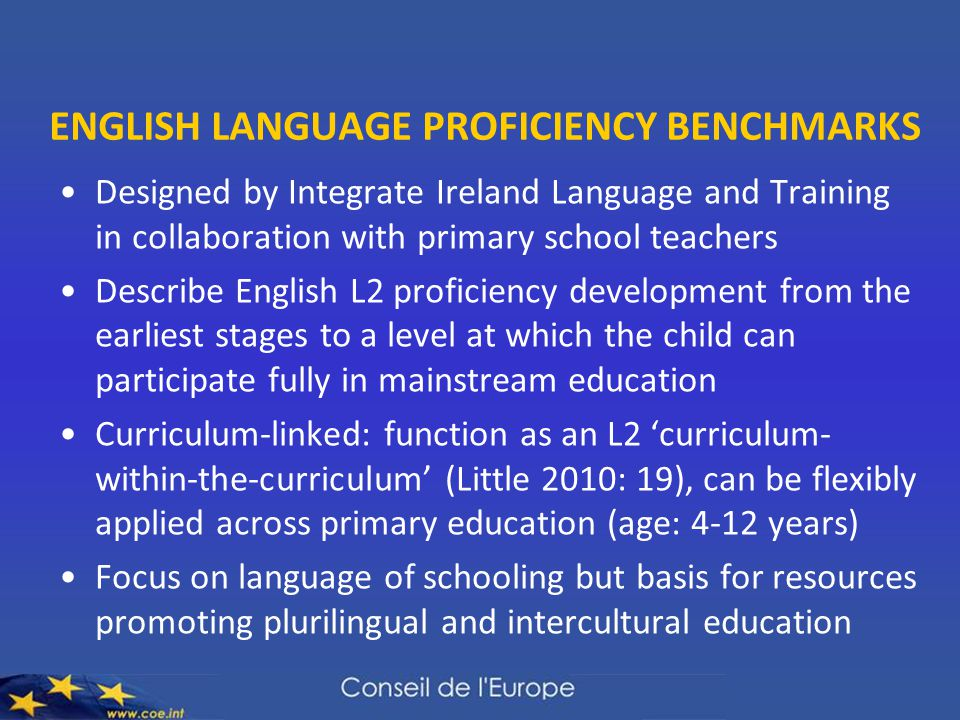ENGLISH LANGUAGE PROFICIENCY BENCHMARKS Designed by Integrate Ireland Language and Training in collaboration with primary school teachers Describe Eng