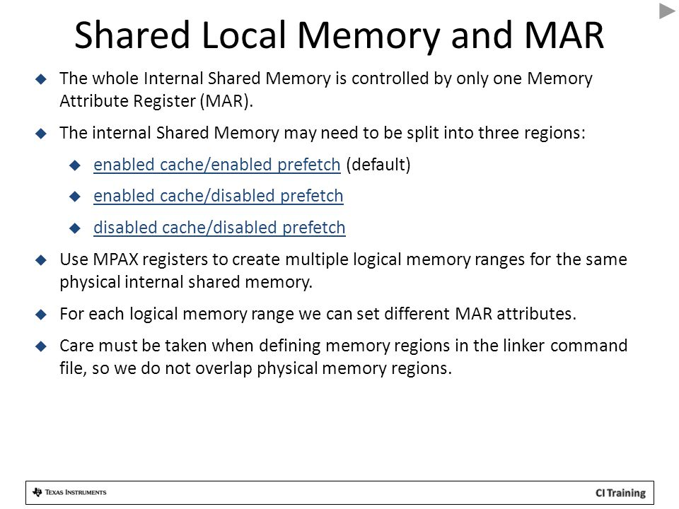 Shared Local Memory and MAR  The whole Internal Shared Memory is controlled by only one Memory Attribute Register (MAR).