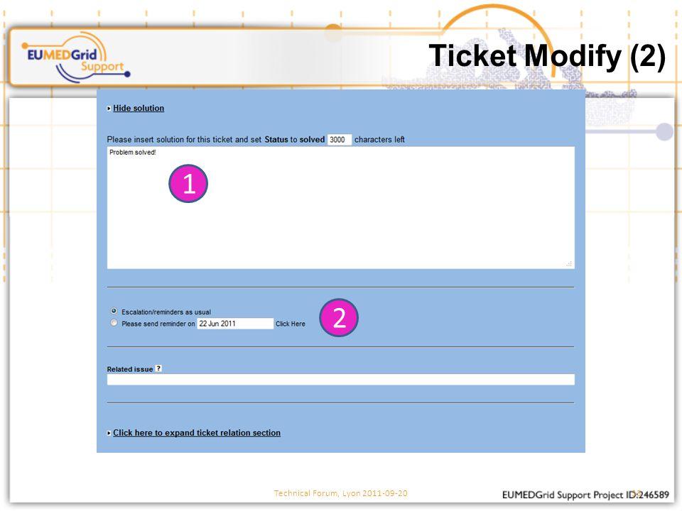 Ticket Modify (2) Technical Forum, Lyon 2011-09-2033 1 2