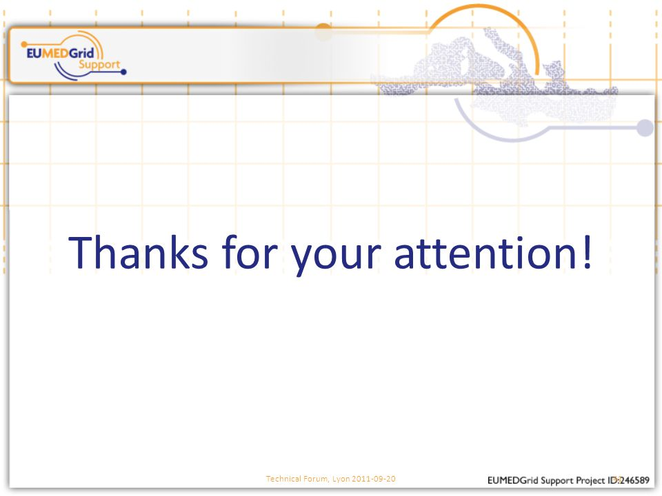 Thanks for your attention! Technical Forum, Lyon 2011-09-2041