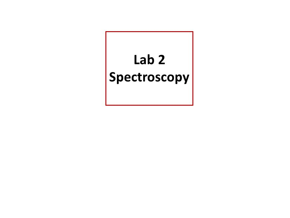 Lab 2: spectroscopy Rainbow Dispersion of sunlight by raindrops in sky Prism Dispersion of visible light into a spectrum