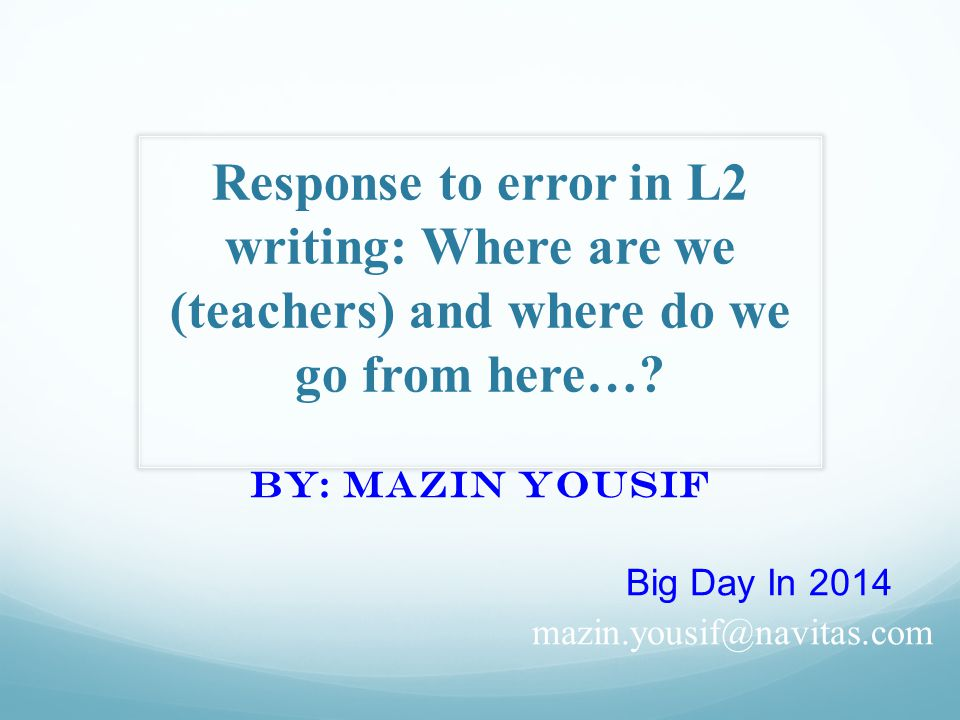Response to error in L2 writing: Where are we (teachers) and where do we go from here….