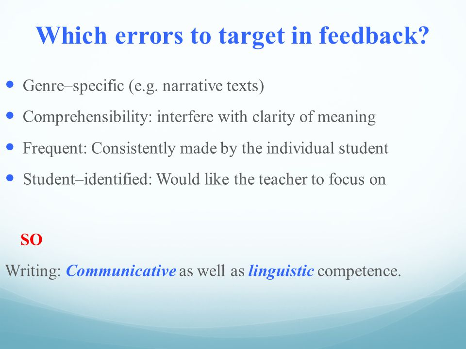 Which errors to target in feedback.Genre–specific (e.g.