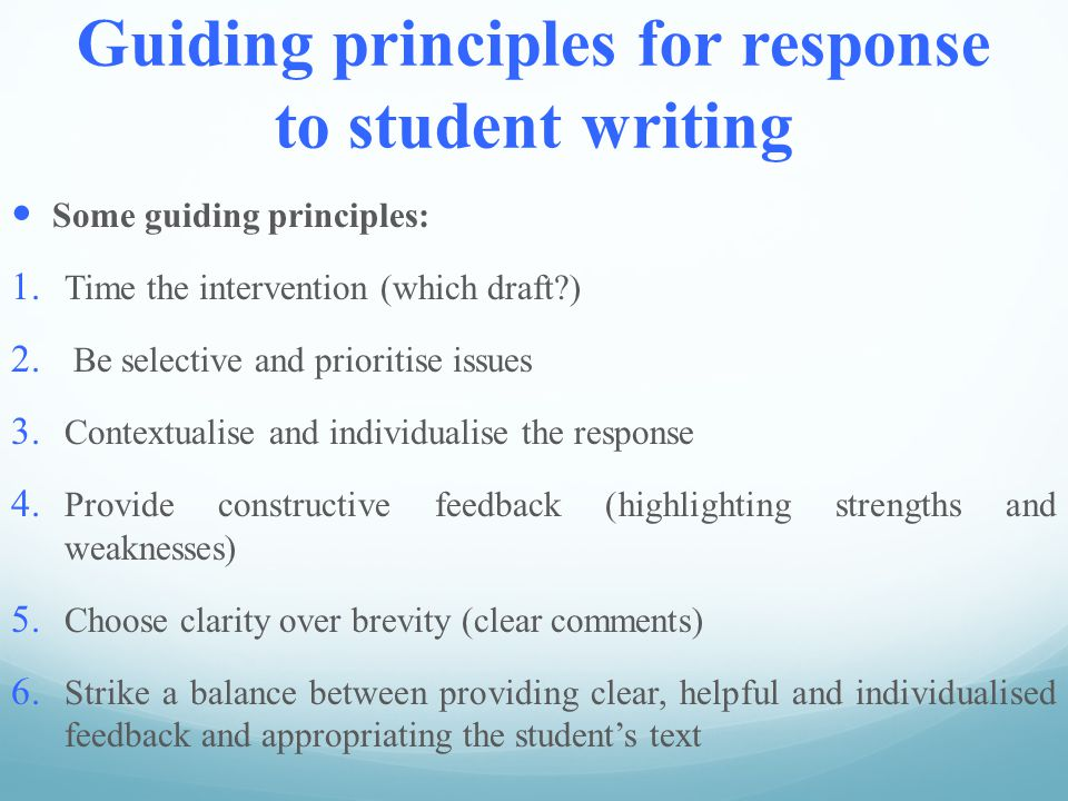 Guiding principles for response to student writing Some guiding principles: 1.