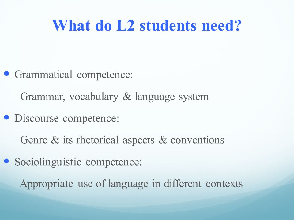 What do L2 students need.