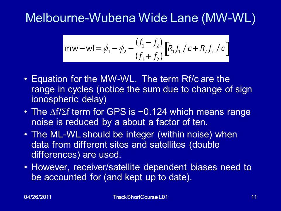 04/26/2011TrackShortCourse L0111 Melbourne-Wubena Wide Lane (MW-WL) Equation for the MW-WL.