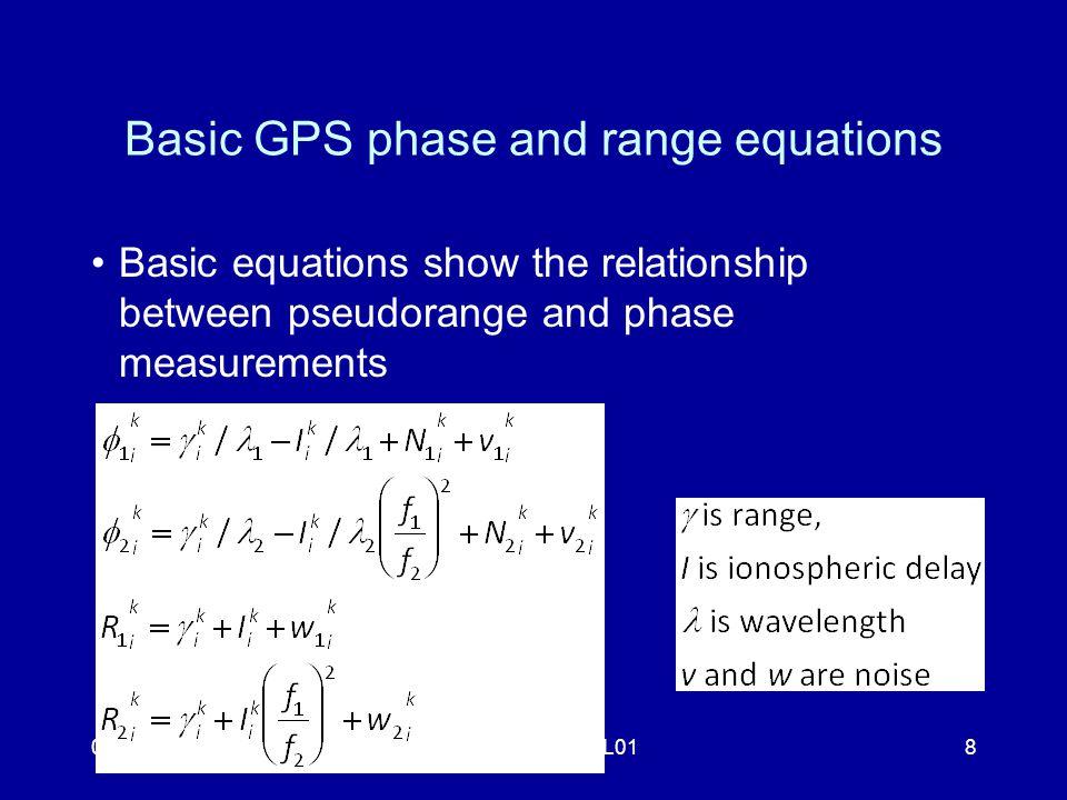 04/26/2011TrackShortCourse L018 Basic GPS phase and range equations Basic equations show the relationship between pseudorange and phase measurements