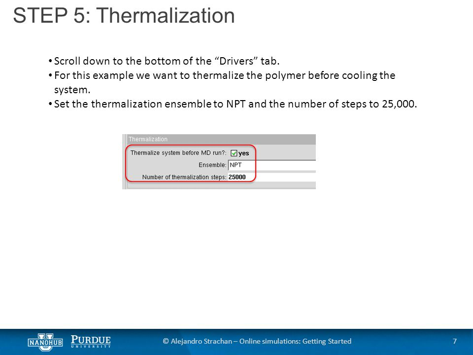 STEP 6: nanoHUB Computing Power 8© Alejandro Strachan – Online simulations: Getting Started Now select the Advanced options tab Here you can select how much computing power nanoHUB will use to run the simulation For this calculation, due to its size, you want to run parallel LAMMPS Select 24 cores and set the time at 400 hours; this will be more than enough processing power and time for the simulation to be completed Finally press the Simulate button in the bottom right hand corner to run the simulation