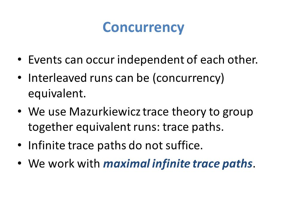 Concurrency Events can occur independent of each other.