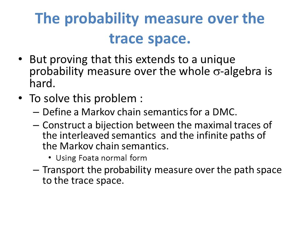 The probability measure over the trace space.