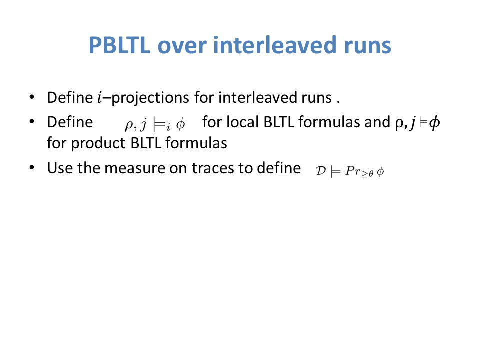 PBLTL over interleaved runs