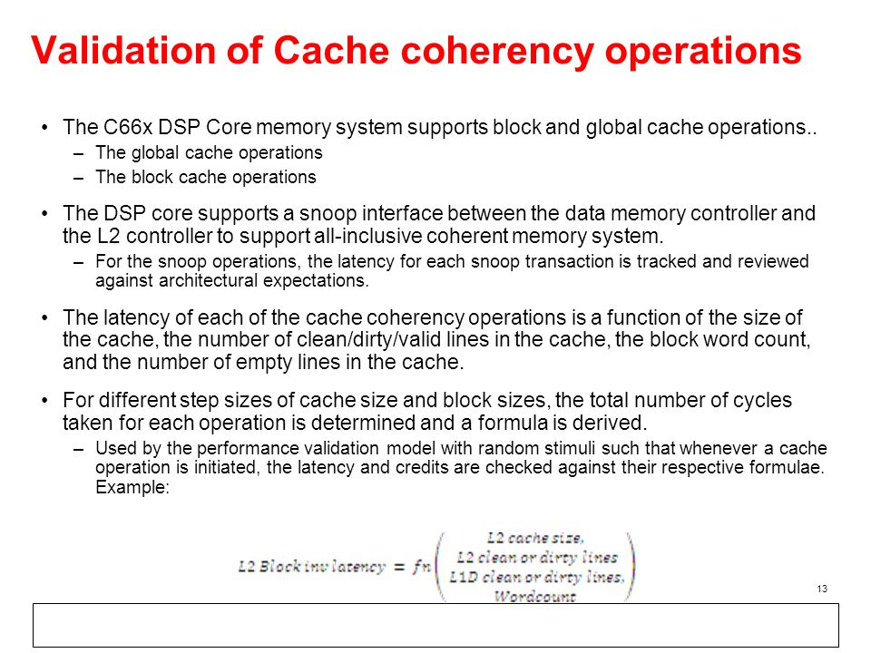 Validation of Cache coherency operations The C66x DSP Core memory system supports block and global cache operations..