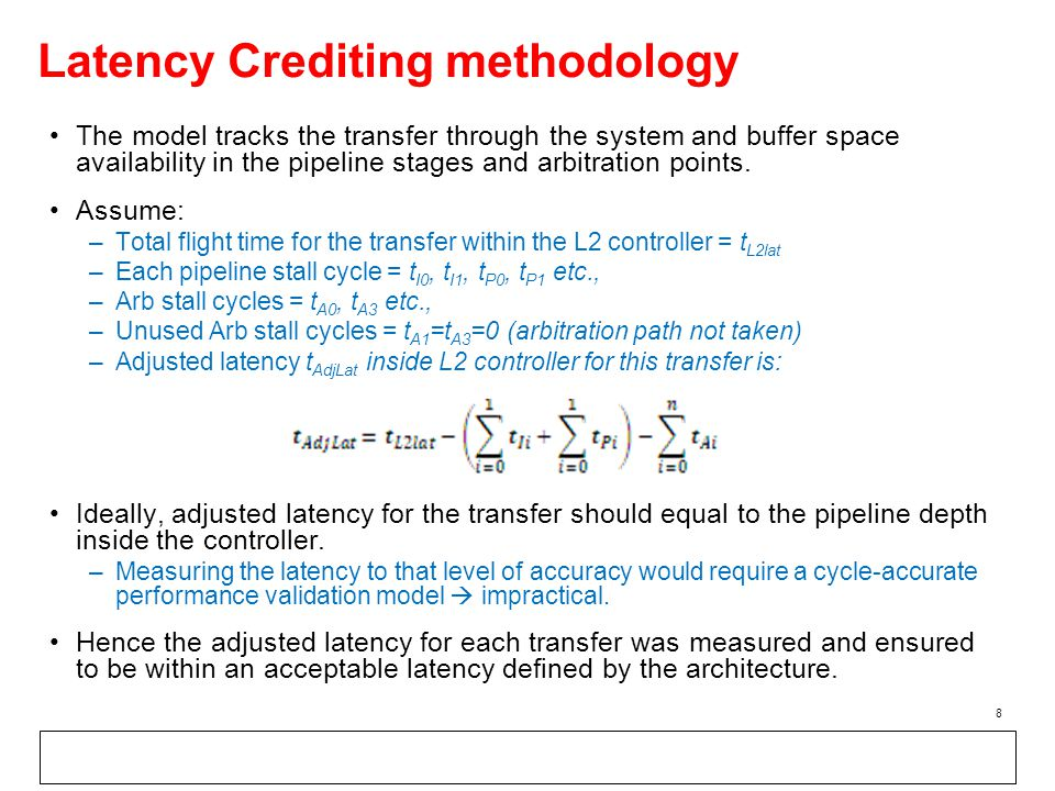 Latency Crediting methodology The model tracks the transfer through the system and buffer space availability in the pipeline stages and arbitration points.