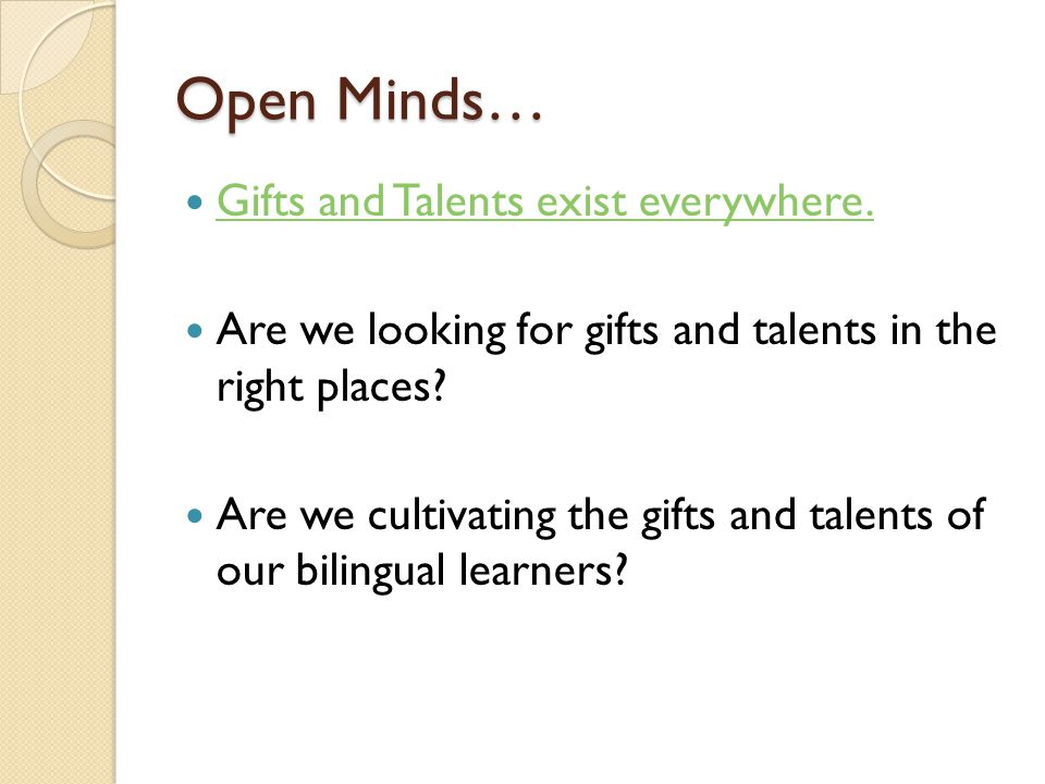 Open Minds… Gifts and Talents exist everywhere.