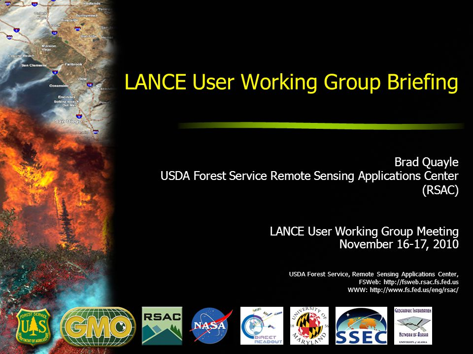 USDA Forest Service, Remote Sensing Applications Center, FSWeb: http://fsweb.rsac.fs.fed.us WWW: http://www.fs.fed.us/eng/rsac/ LANCE User Working Gro