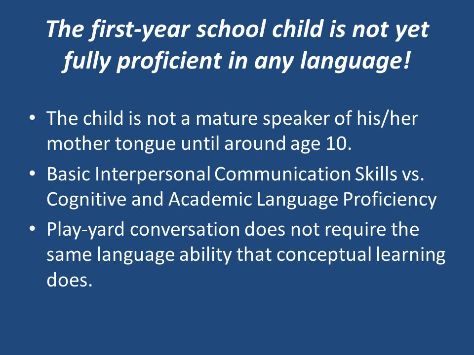 The first-year school child is not yet fully proficient in any language.