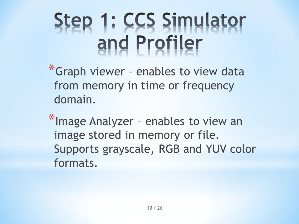 * Graph viewer – enables to view data from memory in time or frequency domain.