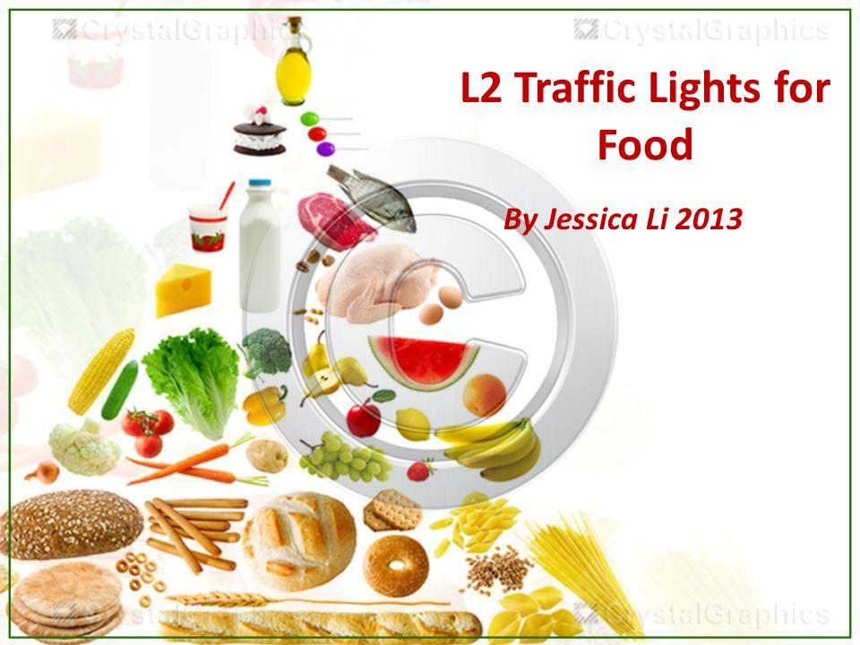 L2 Traffic Lights for Food By Jessica Li 2013
