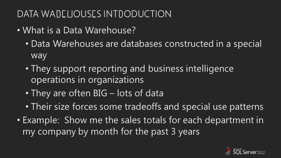 DATA WAREHOUSES INTRODUCTION What is a Data Warehouse.