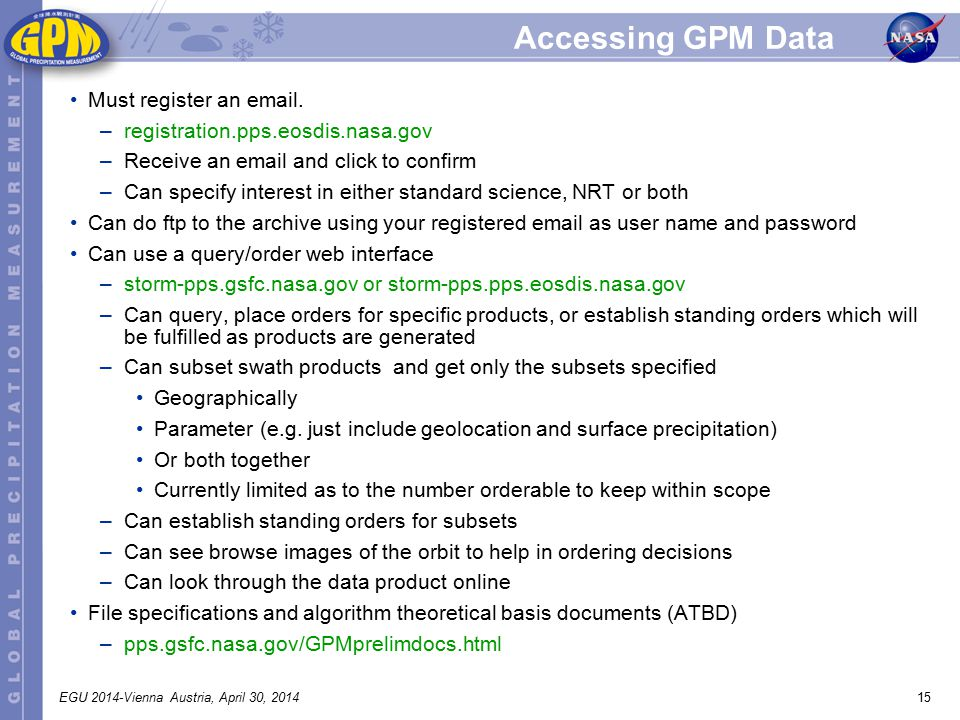 15EGU 2014-Vienna Austria, April 30, 2014 Accessing GPM Data Must register an email.