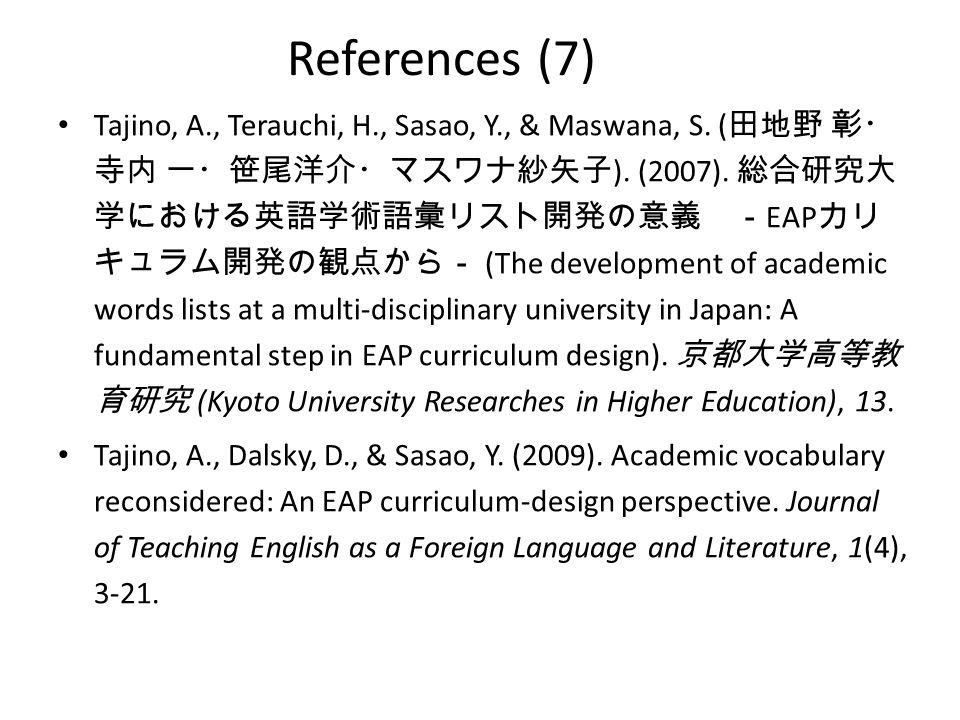 References (7) Tajino, A., Terauchi, H., Sasao, Y., & Maswana, S.