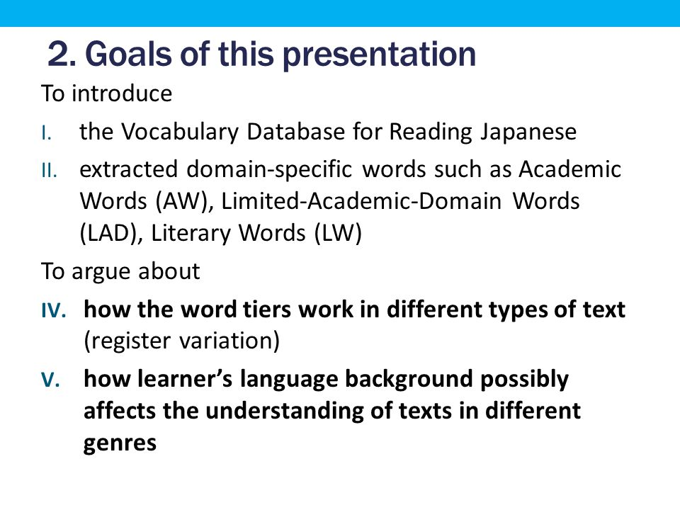 2. Goals of this presentation To introduce I. the Vocabulary Database for Reading Japanese II.