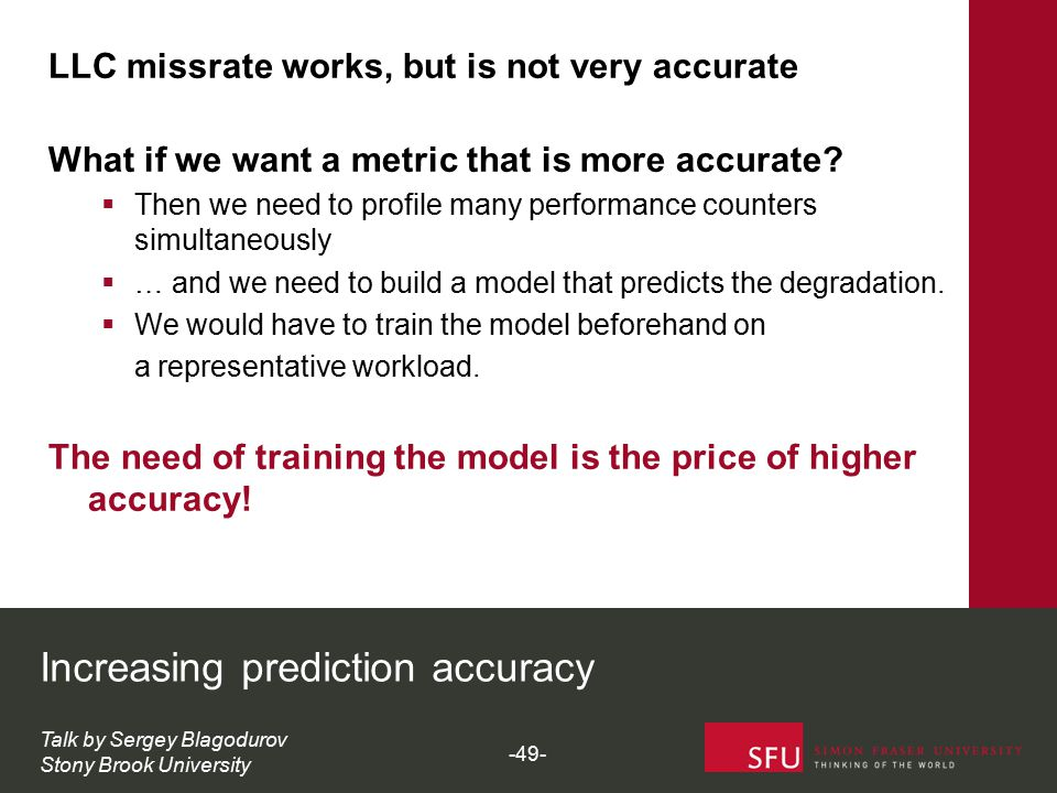LLC missrate works, but is not very accurate What if we want a metric that is more accurate?  Then we need to profile many performance counters simul